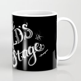 All The World's A Stage Coffee Mug