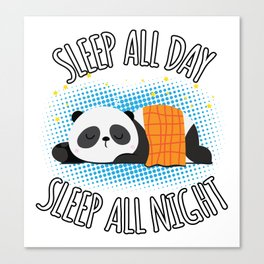 Sleep All Day Sleep All Night - Lazy Panda Canvas Print