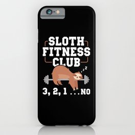 Sloth Fitness Club Sports Muffle Lazy iPhone Case