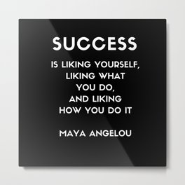 Maya Angelou SUCCESS quote Metal Print