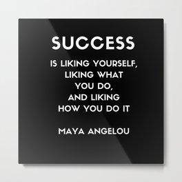 Maya Angelou SUCCESS quote Metal Print