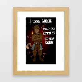 More than an arrow to the knee Framed Art Print