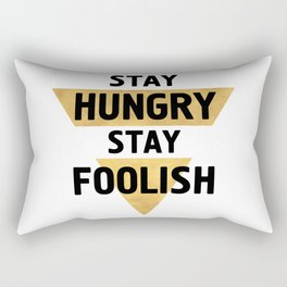 STAY HUNGRY STAY FOOLISH wisdom quote Rectangular Pillow