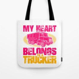 My Heart Belongs To a Trucker Truck Driver Tote Bag