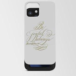 Be Joyful Always iPhone Card Case