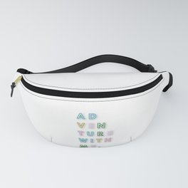 AD VEN TURE WITH ME. Fanny Pack
