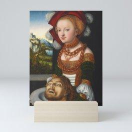 "Lucas Cranach the Elder ""Salome with the head of Saint John the Baptist"" Mini Art Print"