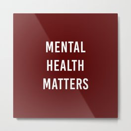 Mental Health Matters V Metal Print