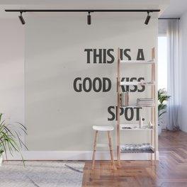Good Kiss Spot. Wall Mural