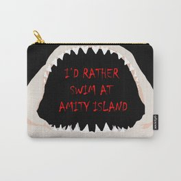 I'd Rather Swim at Amity Island Carry-All Pouch