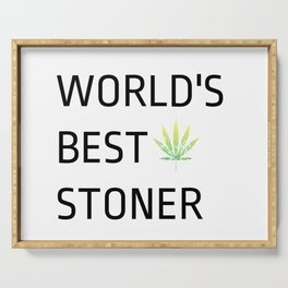 World's Best Stoner - Weed Marijuana Mary Jane Kemp Stoner Blaze It Serving Tray