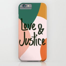 Love and Justice in Sunrise iPhone Case