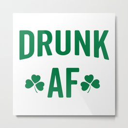 Drunk AF Funny Quote Metal Print