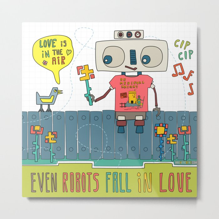 Even robots fall in love Metal Print