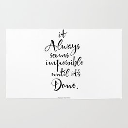 It Always Seems Impossible Until It's Done. Nelson Mandela Quote Rug