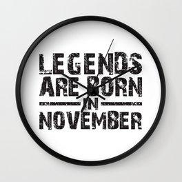 LEGENDS ARE BORN IN NOVEMBER Wall Clock