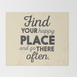 Wanderlust, find your happy place and go there, motivational quote, adventure, globetrotter Throw Blanket