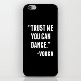 TRUST ME YOU CAN DANCE - VODKA (BLACK) iPhone Skin
