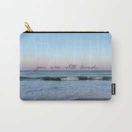 you are still loved Carry-All Pouch