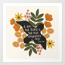 I Am No Bird Jane Eyre Quote Art Print
