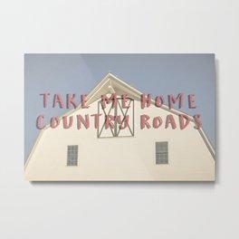 Take Me Home Country Roads Metal Print