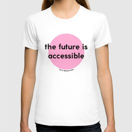 The Future is Accessible – Pink T-shirt