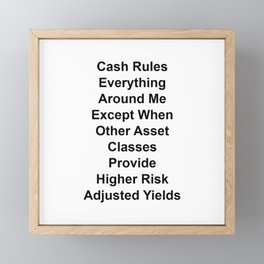 Cash Rules Everything Around Me Framed Mini Art Print