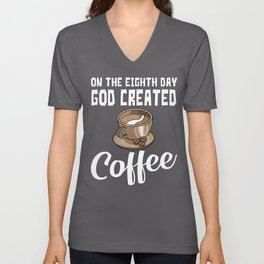 On The Eighth Day God Created Coffee Unisex V-Neck