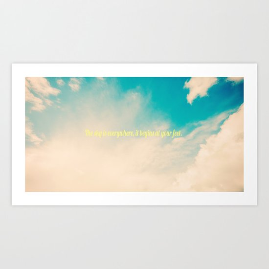 The sky is everywhere, it begins at your feet. Art Print