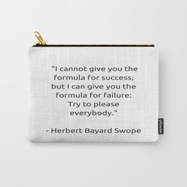 I cannot give you the formula for success Carry-All Pouch