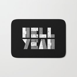 Hell Yeah Letterpress Motivational Poster in Black and White Typography Bath Mat