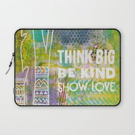Think Big Be Kind Show Love Laptop Sleeve