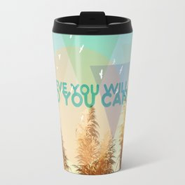 BELIEVE YOU WILL AND YOU CAN Travel Mug