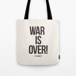 War Is Over! If You Want It Tote Bag