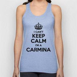 I cant keep calm I am a CARMINA Unisex Tank Top