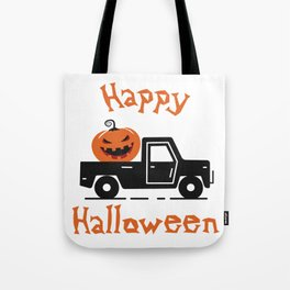 Happy Halloween - Cute Pumpkin on truck halloweentown - Halloween hand drawn quotes illustration. Funny humor. Life sayings. Spooky funny quotes. Tote Bag
