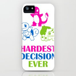 Hardest decision ever iPhone Case