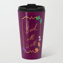 Good Will to All Travel Mug