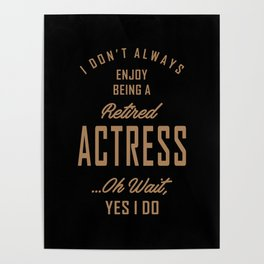 Actress - Funny Job and Hobby Poster