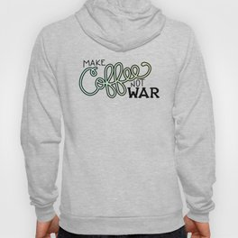 Coffee Not War (Seaside) Hoody