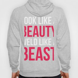 Female Welder hoodie look like a beauty weld like a beastBlend Adult Hooded Sweatshirt Hoody