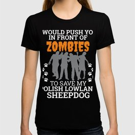 Push You In Front Zombies  to save my Polish Lowland Sheepdog Dog Owner Dog Lover T-shirt