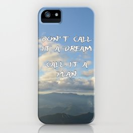 Don't call it a dream, call it a plan. iPhone Case