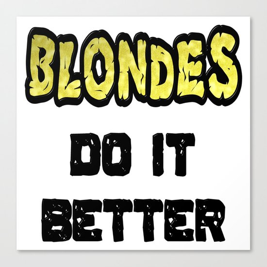 Blondes Do It Better Canvas Print