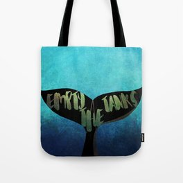 Empty the Tanks - A Pledge for Orcas Tote Bag