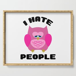 I Hate People Funny Owl Serving Tray