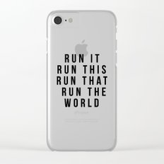 Run The World Quote Clear iPhone Case