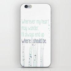 Wherever my heart may wander. iPhone Skin
