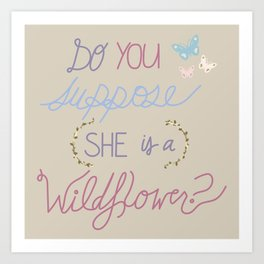Are you a Wildflower? Art Print