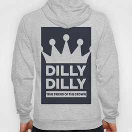 DILLY DILLY Hoody